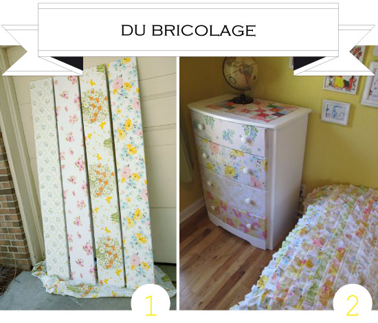 1. Fabric Covered Shelves - EMMMY LIZZZY2. Upholster your dresser in vintage sheets - UNDER CONSTRUCTION