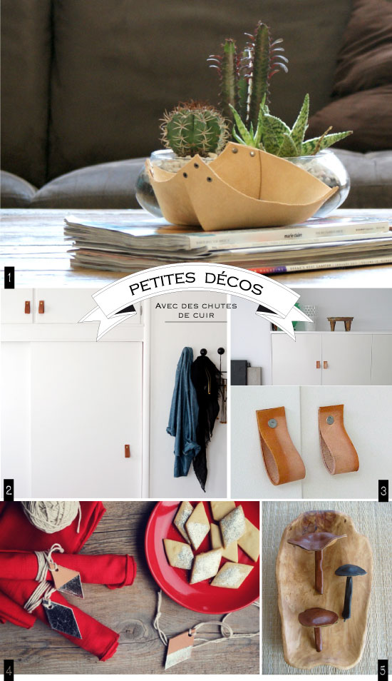 1. DIY Leather Bowl // DISMOUNT//CREATIVE 2. LEATHER HANDLE DIY // BRICK HOUSE 3. d-i-y leather cabinet pulls (via holton rower) // THE IMPROVISED LIFE 4. DIY GEOMETRIC LEATHER PARTYWARES // THE SWEETEST OCCASION 5. Tutorial: Leather Mushrooms // ELIZABETH ABERNATHY