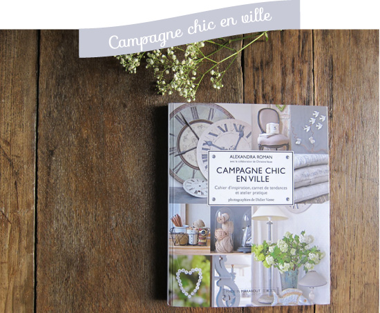 Campagne chic en ville / Alexandra Roman / Editions Marabout