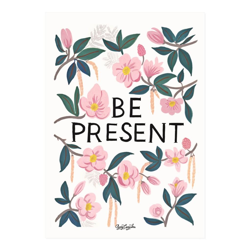 Be present Art Print // AYANGCEMPAKA