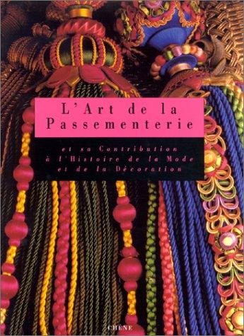 L'art de la passementerie et sa contribution à l'histoire de la mode et de la décoration