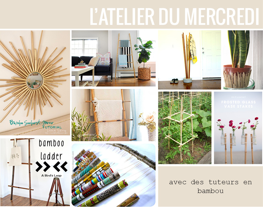 l 39 atelier du mercredi avec des tuteurs en bambou plumetis magazine. Black Bedroom Furniture Sets. Home Design Ideas