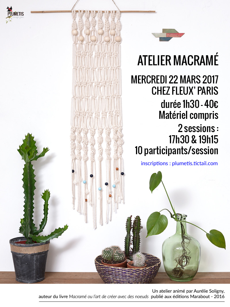 diy atelier macram le 22 mars 2017 17h30 et 19h15 chez fleux 39 paris plumetis magazine. Black Bedroom Furniture Sets. Home Design Ideas