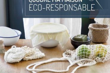 Coudre ma maison éco-responsable : le livre aux 25 tutos zéro déchet !